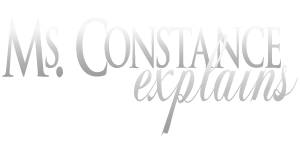 Ms Constance Explains…